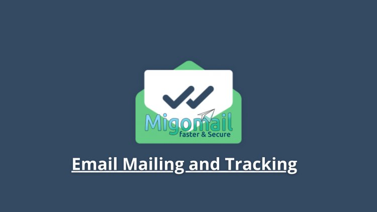 Email Mailing and Tracking