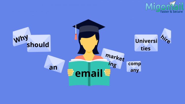 Why Should Universities Hire an Email Marketing Company?
