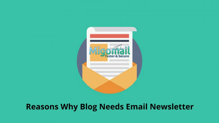 Reasons Why Blog Needs Email Newsletter
