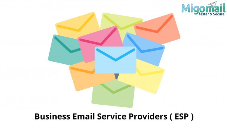 Business Email Service Providers ( ESP )