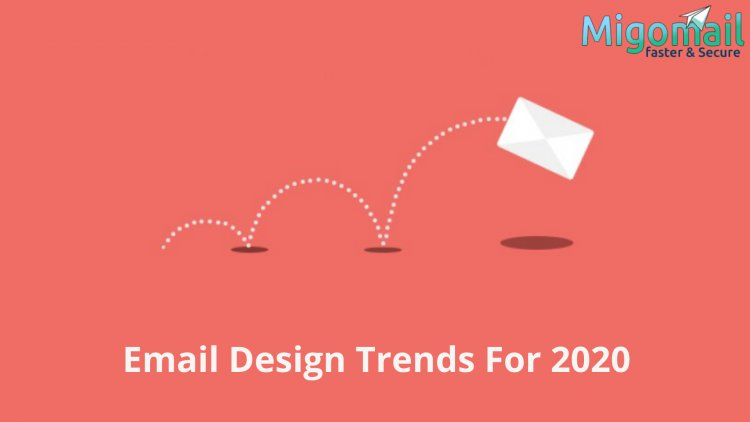 Email Design Trends For 2020