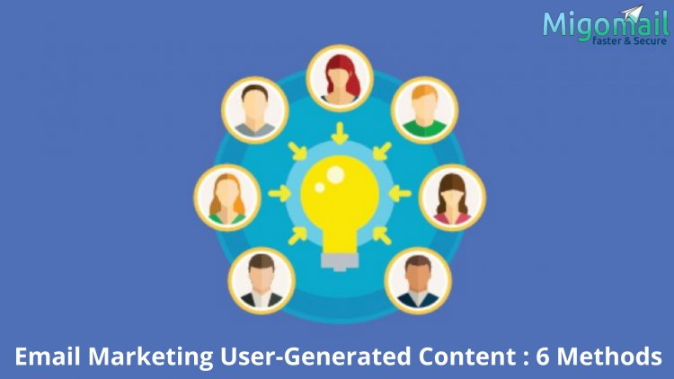 Email Marketing User-Generated Content : 6 Methods