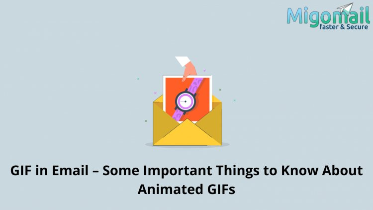 GIF in Email – Some Important Things to Know About Animated GIFs