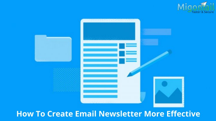 How To Create Email Newsletter More Effective